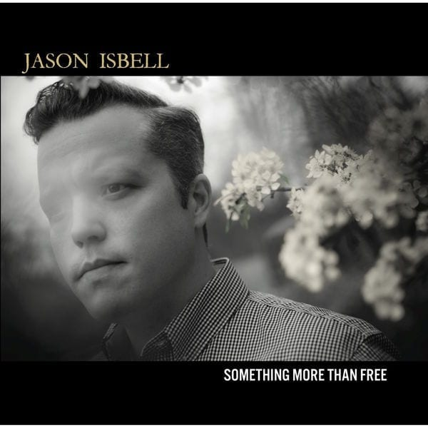 Jason Isbell : Something More Than Free